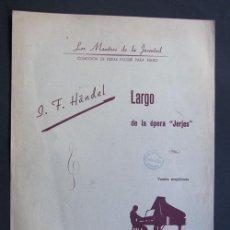 Partituras musicales: HÄNDEL / LARGO DE LA OPERA DE JERJES / LOS MAESTROS DE LA JUVENTUD / PARTITURA PARA PIANO. Lote 46540447