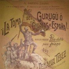 Partituras musicales: MARCHA MILITAR LA TOMA DE GURUGU O GLORIAS DE ESPAÑA POR ANGEL PEÑALVA TELLEZ. Lote 46548126