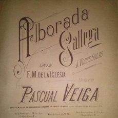 Partituras musicales: ALBORADA GALLEGA A VOCES SOLAS LETRA DE F.M. DE LA IGLESIA MUSICA DE PASCUAL VEIGA. Lote 46548322