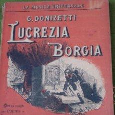 Partituras musicales: LUCREZIA BORGIA - G. DONIZETTI. OPERA COMPLETA - MELODRAMMA - PER CANTO E PIANOFORTE.. Lote 46600725