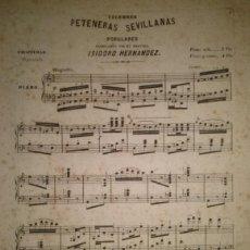 Partituras musicales: PETENERAS SEVILLANAS POPULARES ARREGLADAS POR EL MAESTRO ISIDORO HERNANDEZ. Lote 46619993