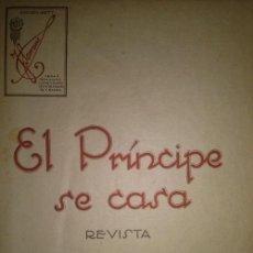 Partituras musicales: EL PRINCIPE SE CASA REVISTA DEL MAESTRO SERRANO 1922. Lote 46620232
