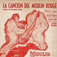 Partituras musicales: PARTITURA - LA CANCION DEL MOULIN ROUGE - DIME TU DONDE ESTAS - ED. UNION MUSICAL - AÑO 1953 - MJJ. Lote 46793491