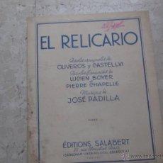 Partituras musicales: PARTITURA EL RELICARIO. PIANO. MÚSICA DE JOSE PADILLA. 2 HOJAS.... Lote 47003768