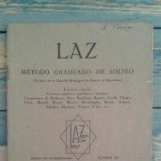 Partituras musicales: LIBRO DE SOLFEO LAZ. METODO DE GRADUADO DE SOLFEO. AÑOS 40.. Lote 47111889