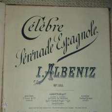 Partiture musicali: CÉLÉBRE SÉRÉNADE ESPAGNOLE, POR ISAAC ALBÉNIZ OP. 181, PARA PIANO. Lote 47989688