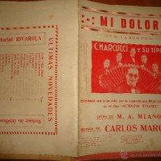 Partituras musicales: ANTIGUA PARTITURA - MI DOLOR - TANGO - CARLOS MARCUCCI Y SU TIPICA , LETRA A MEAÑOS, - METROPOL . Lote 49252400