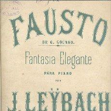 Partituras musicales: FAUSTO DE GOUNOD FANTASIA ELEGANTE PARA PIANO LEYBACH CASA DOTESIO. Lote 49385457