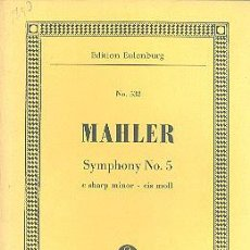 Partituras musicales: MAHLER SYMPHONY Nº5 DO SOSTENIDO MENOR EDITION EULENBERG Nº532. Lote 49440462