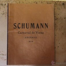 Partituras musicales: SCHUMANN - CARNAVAL DE VIENA - PARTITURA - UNIO MUSICAL ESPAÑOLA . Lote 49987918