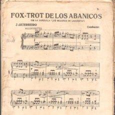 Partituras musicales: FOX-TROT DE LOS ABANICOS DE LA ZARZUELA LAS MUJERES DE LA CUESTA J. GUERRERO 1 GUION 20 PAG.PM28. Lote 50131050