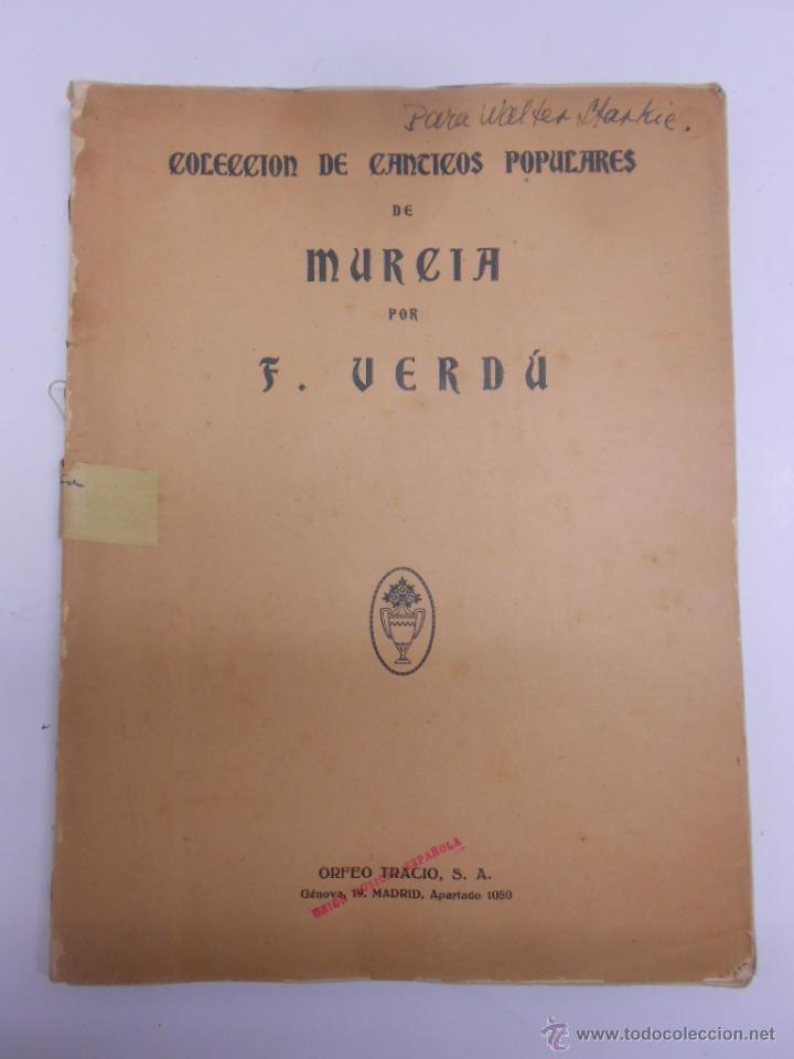 COLECCION DE CANTICOS POPULARES DE MURCIA POR F.VERDU. DEDICATORIA MANUSCRITA... AÑO 1905.RARISIMO (Música - Partituras Musicales Antiguas)
