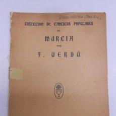 Partituras musicales: COLECCION DE CANTICOS POPULARES DE MURCIA POR F.VERDU. DEDICATORIA MANUSCRITA... AÑO 1905.RARISIMO. Lote 50138793