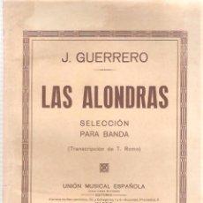 Partituras musicales: LAS ALONDRAS PARA BANDA DE J. GUERRERO 1 GUION 23 PAPELES . PM59. Lote 50150357