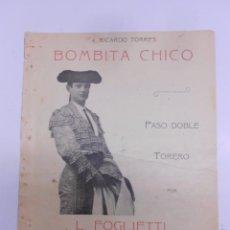 Partituras musicales: PARTITURA : BOMBITA CHICO PASO DOBLE TORERO PARA PIANO POR L. FOGLIETTI. 3PP.24,5X32 CMS. Lote 50151952