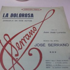 Partituras musicales: PARTITURA. JOSE SERRANO: LA DOLOROSA. ZARZUELA EN 2 ACTOS. LIBROS DE JUAN JOSE LORENTE. Nº 4. DUO . Lote 50338725