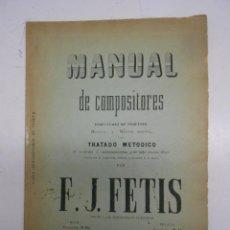 Partituras musicales: FETIS: MANUAL DE COMPOSITORES, DIRECTORES DE ORQUESTA MAESTROS Y MUSICOS MAYORES. CASA DOTESIO. Lote 50531896