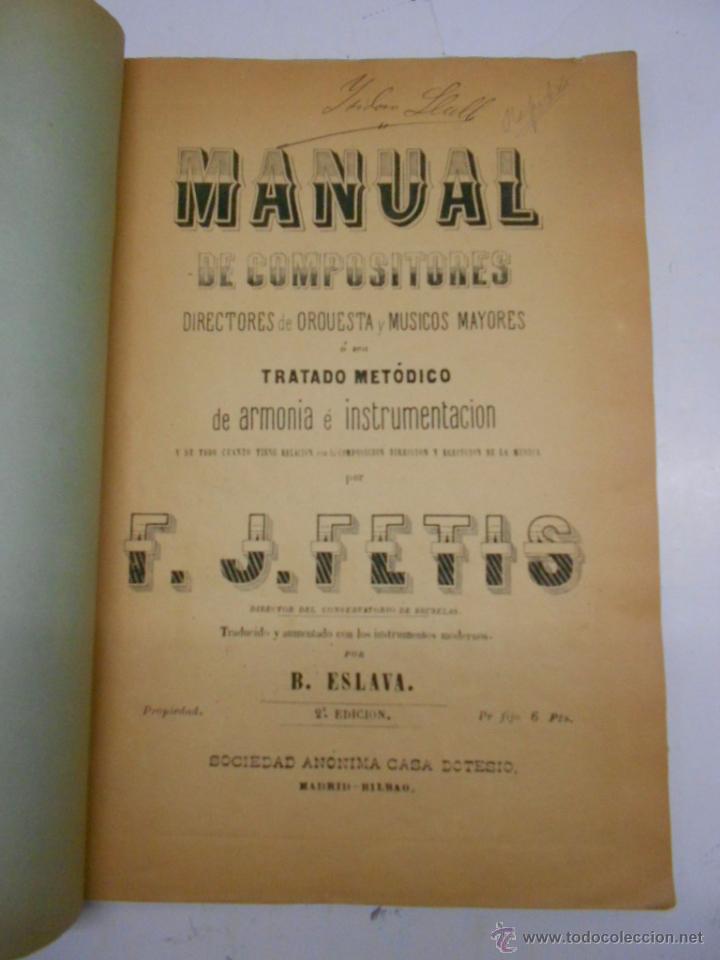 Partituras musicales: FETIS: MANUAL DE COMPOSITORES, DIRECTORES DE ORQUESTA MAESTROS Y MUSICOS MAYORES. CASA DOTESIO - Foto 2 - 50531896