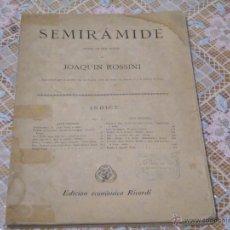 Partituras musicales: SEMIRAMIDE OPERA EN DOS ACTOS DE JOAQUIN ROSSINI 185 PAGINAS. Lote 51580794