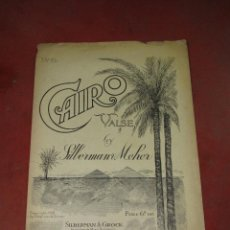 Partituras musicales: ANTIGUA PARTITURA MUSICA LETRA *CAIRO* VALSE BY SILBERMAN & MEHER - AÑO 1918. Lote 51896393