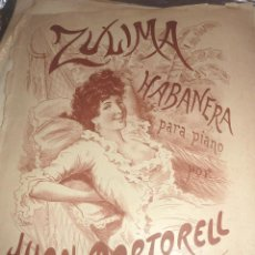 Partituras musicales: ANTIGUA PARTITURA ZULIMA HABANERA PARA PIANO JUAN MARTORELL DEFECTUOSA 1905. Lote 51939065