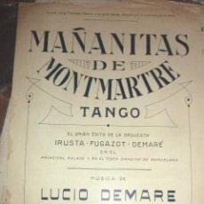 Partituras musicales: ANTIGUA PARTITURA MAÑANITAS DE MONTMARTRE . TANGO . ORQUESTA IRUSTA FUGAZOT DEMARE .. Lote 51939386