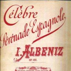 Partituras musicales: ALBENIZ : CÉLÈBRE SERENADE ESPAGNOLA (DOTESIO, S.F.). Lote 51959606