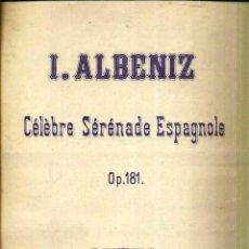 Partituras musicales: ALBENIZ : CÉLÈBRE SERENADE ESPAGNOLA (DOTESIO, S.F.) VIOLIN Y PIANO. Lote 51959636