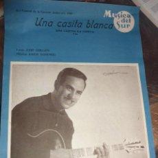 Partituras musicales: PARTITURA JOSE GUARDIOLA . UNA CASITA BLANCA . FOX FESTIVAL CANCION ANDORRANA 1960 MUSICA DEL SUR. Lote 52281058