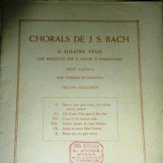 Partituras musicales: ANTIGUA PARTITURA CHORALS CORAL DE BACH . A 4 VEUS PER A ORGUE , ORGANO . TEXTO CATALAN . Lote 52315986