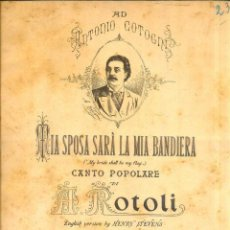 Partituras musicales: ANTONIO COTOGNI : MIA SPOSA SARÀ LA MIA BANDERA . CANTO POPOLARE DI A. ROTOLI (RICORDI, MILANO). Lote 52570471