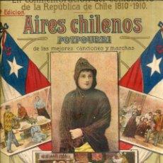 Partituras musicales: AIRES CHILENOS - CENTENARIO DE LA REPÚBLICA DE CHILE 1910. Lote 139252826
