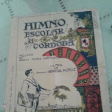 Partituras musicales: HIMNO ESCOLAR A CÓRDOBA.MÚSICA DE ADOLFO PÉREZ CANTERO. PARTITURA AÑOS 20. Lote 52775743