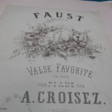 Partituras musicales: PARTITURA GOUNOD: FAUST. VALSE. TRANSCRIPTE POUR PIANO PAR A. CROISEZ. 5 PAGS. . Lote 53259231