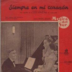 Partituras musicales: ERNESTO LECUONA: SIEMPRE EN MI CORAZON (MÚSICA DEL SUR) DE LA PELÍCULA DEL MISMO TÍTULO. Lote 53279612