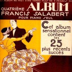 Partituras musicales: QUATRIÈME ALBUM SALABERT POUR PIANO SEUL - 25 PLUS RÉCENTS SUCCÉS (1921). Lote 53283493