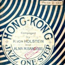 Partituras musicales: HOLSTEIN / SANDERS :HONG KONG (1917). Lote 53284413