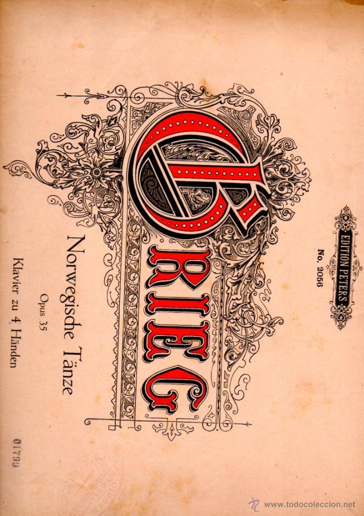 GRIEG : NORWEGISCHE TÄNZE OPUS 35 (PETERS, LEIPZIG) (Música - Partituras Musicales Antiguas)
