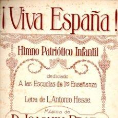 Partituras musicales: JOAQUIN PRATS / L. ANTONIO HESSE : ¡VIVA ESPAÑA! HIMNO PATRIÓTICO INFANTIL (DÍAZ, SAN SEBASTIÁN, S/F. Lote 53285017