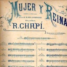 Partituras musicales: CHAPÍ : MUJER Y REINA - RONDA Y SERENATA. Lote 85202236