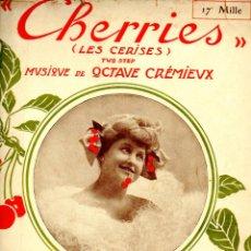 Partituras musicales: CREMIEUX : CHERRIES (DIGOUDE DIODET, PARIS, 1907). Lote 53321911