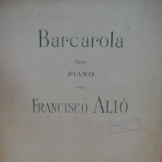 Partituras musicales: BARCAROLA PARA PIANO - FRANCISCO ALIÓ. Lote 53374424