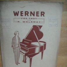 Partituras musicales: PARTITURA FOX TROT - R. WALSMAY - OBSEQUIO DE LA CASA WERNER. Lote 53459188