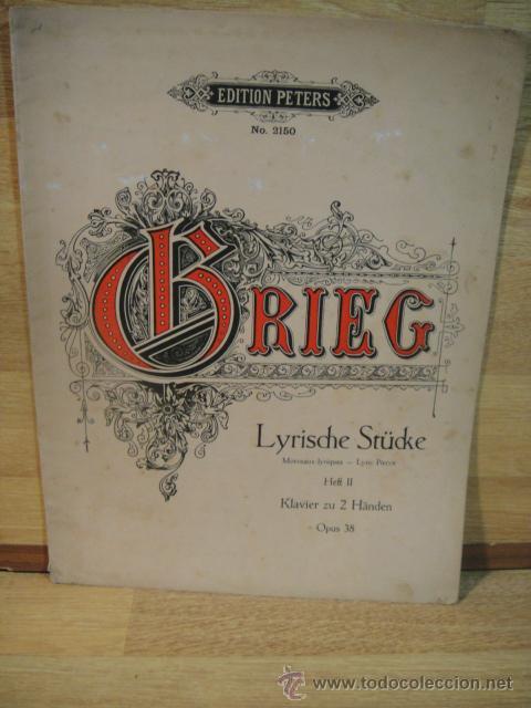 GRIEG - PIEZAS LIRICAS , OP. 38 - EDICION C. F. PETERS (Música - Partituras Musicales Antiguas)