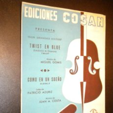 Partituras musicales: TWIST EN BLUE / COMO EN UN SUEÑO / JUAN ANTONIO COSTA, PATRICIO ADURIZ, MIGUEL GOMIS. Lote 53787912