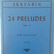 Partituras musicales: SKRYABIN - 24 PRELUDES OPUS II - USA 1954. Lote 53847365