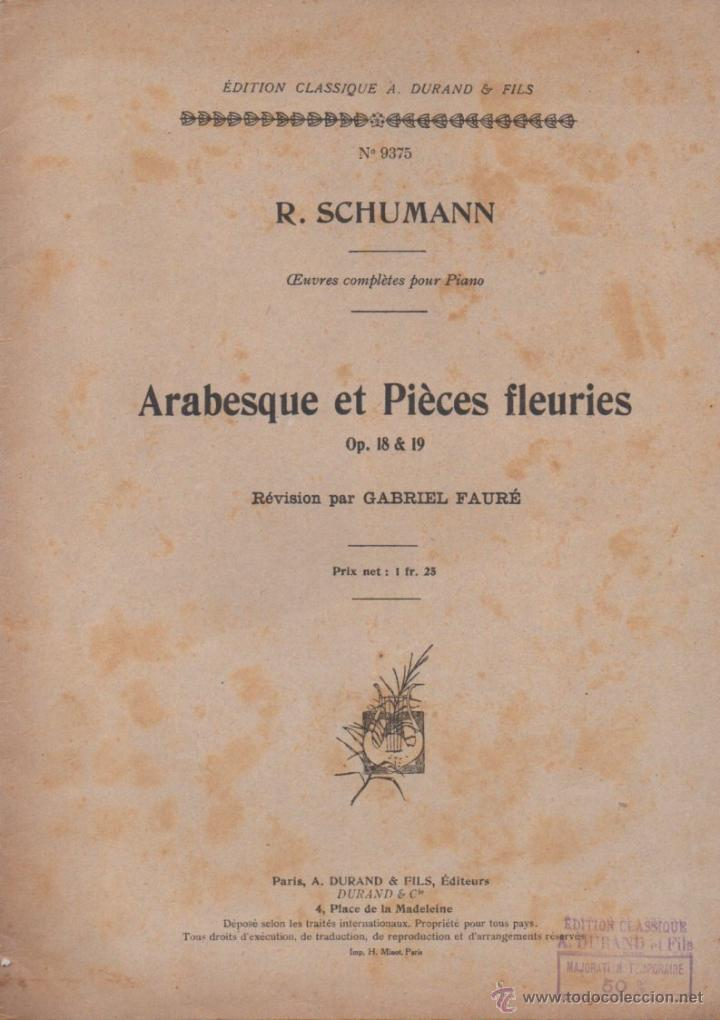 SCHUMANN : ARABESQUE ET PÌÈCES FLEURIES (DURAND) (Música - Partituras Musicales Antiguas)