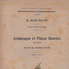 Partituras musicales: SCHUMANN : ARABESQUE ET PÌÈCES FLEURIES (DURAND). Lote 54708582