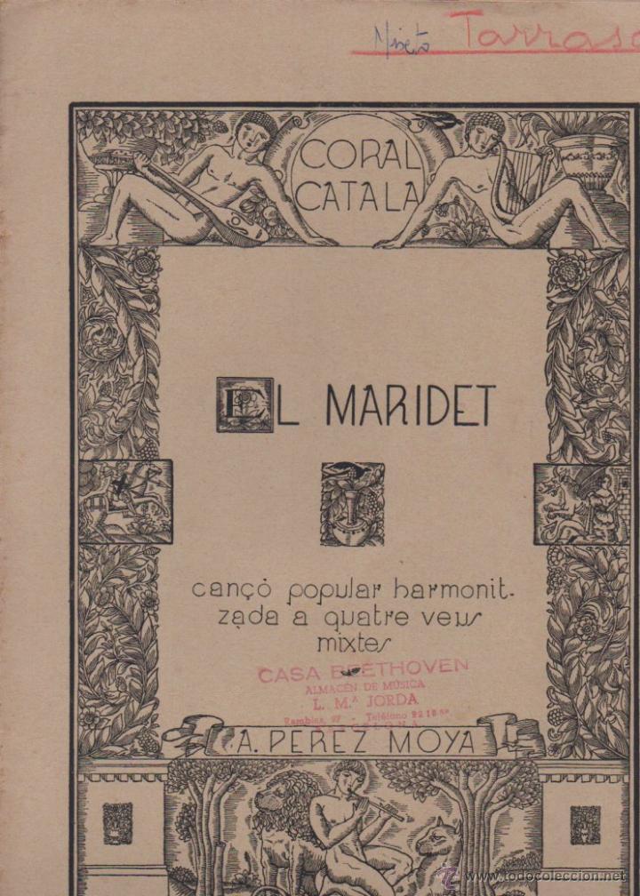 PEREZ MOYA : EL MARIDET - CANÇÓ POPULAR CATALANA (CORAL CATALÁ) (Música - Partituras Musicales Antiguas)