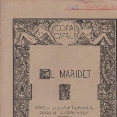 Partituras musicales: PEREZ MOYA : EL MARIDET - CANÇÓ POPULAR CATALANA (CORAL CATALÁ). Lote 54710403